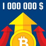 Why Bitcoin Could Hit $1 Million