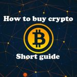 How To Start With Cryptocurrency – Short Guide